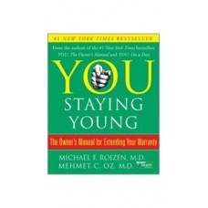 You: Staying Young by Michael Roizen MD and Mehmet Oz MD (Hardcover)